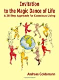Invitation to the Magic Dance of Life, Andreas Goldemann, 1453767649
