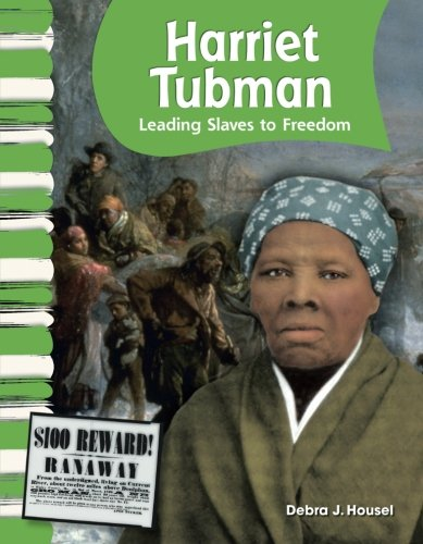 Teacher Created Materials - Primary Source Readers: Harriet Tubman - Leading Slaves to Freedom - Grade 2 - Guided Reading Level K (Primary Source Readers: American Biographies)
