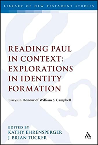 reading paul in context explorations in identity formation  reading paul in context explorations in identity formation essays in honour of william s campbell the library of new testament studies kathy