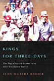 Kings for Three Days: The Play of Race and Gender
