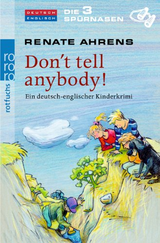 Don't tell anybody!: Ein deutsch-englischer Kinderkrimi (Die 3 Spürnasen, Band 3)