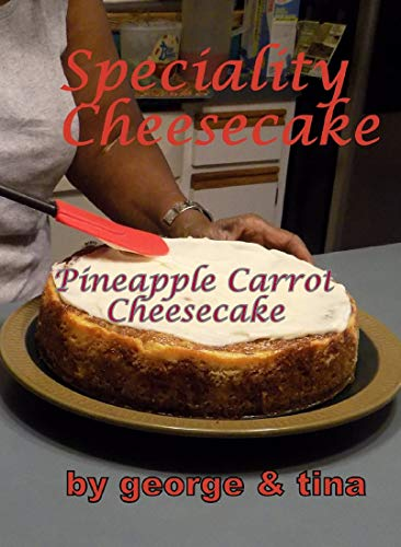 Pineapple Carrot Cheesecake By Puckett George Argentina