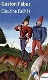 Gaston Fébus : Le prince et le diable par Pailhès
