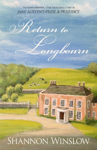 Return to Longbourn: The Next Chapter in the Continuing Story of Jane Austen's Pride and Prejudice (The Darcys of Pemberley Book 2)