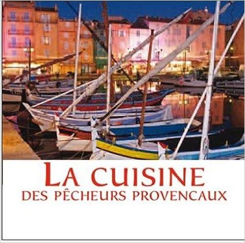 Livres Cuisine des Pecheurs Provencaux et Azureens (la) epub pdf