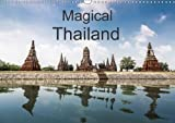 Magical Thailand 2018: Thailand Beams with a Lustrous Hue from its Gaudy Temples and Golden Beaches to the Ever-Comforting Thai Smile (Calvendo Places)