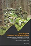 The Ecology of Expansion and Abandonment : Medieval and Post-Medieval Agriculture and Settlement in a Landscape Perspective, Lageras, Per, 9172094419
