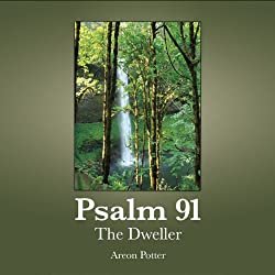 Psalm 91: The Dweller
