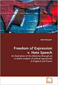 an analysis of the importance of freedom to hate Chapter 2: the importance of freedom of expression  there is a tendency to  ban hate speech directed at certain groups, based on gender,.