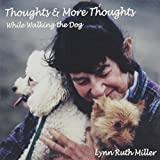 Thoughts & More Thoughts while walking the dog by N/A (2003-06-06)