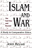 Islam and War: A Study in Comparative Ethics
