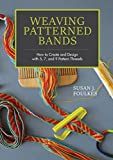 img - for Weaving Patterned Bands: How to Create and Design with 5, 7, and 9 Pattern Threads book / textbook / text book