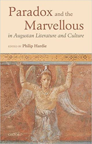 Paradox and the Marvellous in Augustan Literature and Culture