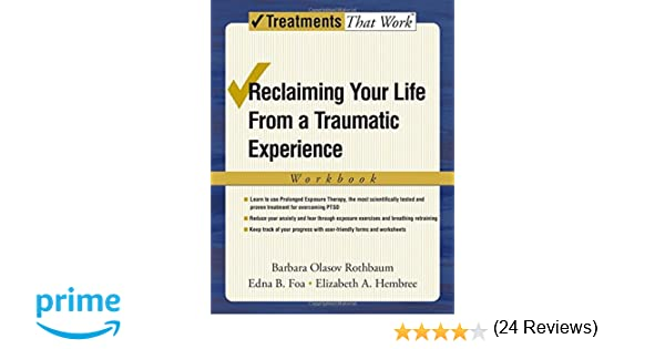 Reclaiming Your Life from a Traumatic Experience: A Prolonged ...