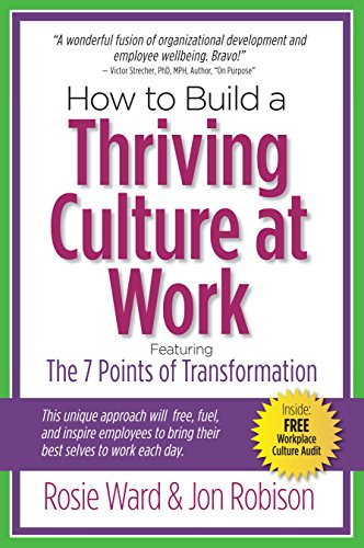 How to Build a Thriving Culture at Work, Featuring the 7 Poi
