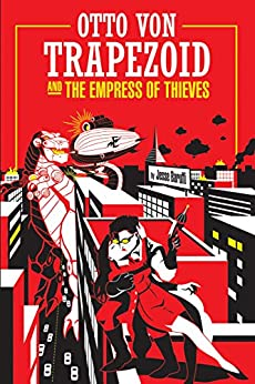 Otto Von Trapezoid and the Empress of Thieves by [Baruffi, Jesse]