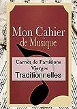 Mon Cahier de Musique - Carnet de Partitions Vierges Traditionnelles: Cahier de musique: Carnet de partitions - Papier manuscrit - 12 portées par page ... - Format 21cm x 29.7cm (A4) (French Edition)