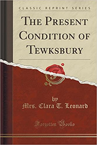 Book The Present Condition of Tewksbury (Classic Reprint)