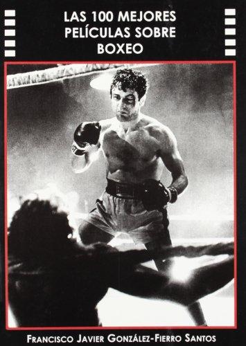 Descargar Libro 100 Mejores Peliculas Sobre Boxeo, Las Gonzalez-fierro Santos