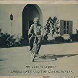 Why Do You Ride? by Darrell Katz And The Jca Orchestra (2014-11-07?