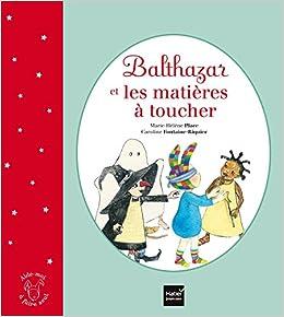 Balthazar Et Les Matieres A Toucher Pedagogie Montessori