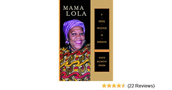 Mama Lola: A Vodou Priestess in Brooklyn Updated and
