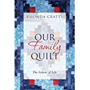 Our Family Quilt: The Fabric of Life (Volume 1)