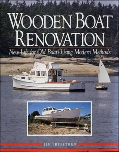 (Wooden Boat Renovation: New Life for Old Boats Using Modern Methods)
