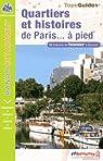 Quartiers et histoires de Paris à pied par Fédération française de la randonnée pédestre