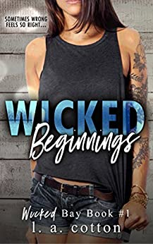Wicked Beginnings (Wicked Bay Book 1) by [Cotton, L A]