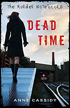 The Murder Notebooks: Dead Time by [Cassidy, Anne]