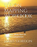 img - for Vision Mapping Workbook: The Track That Ideas Run on Towards Completion book / textbook / text book