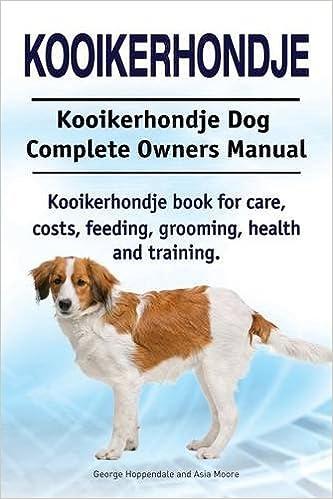 Kooikerhondje Kooikerhondje Dog Complete Owners Manual
