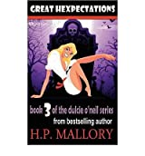 [(Great Hexpectations: Dulcie O'Neil Series)] [by: H P Mallory]