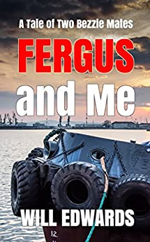Fergus and Me: A Tale of Two Bezzie Mates by [Edwards, Will]