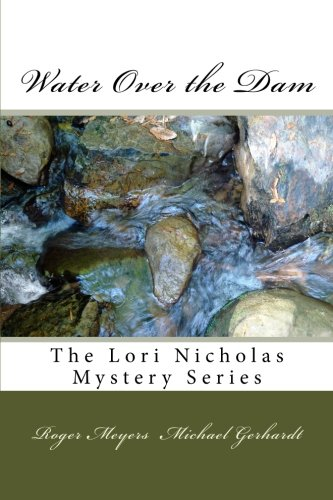 - Water Over the Dam: The Lori Nicholas Mystery Series (Volume 8)