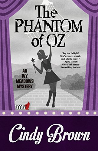 The Phantom of Oz (An Ivy Meadows Mystery Book 5) by [Brown, Cindy]