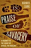 In Praise of Savagery, Warwick Cairns, 000741403X