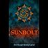 Sunbolt (The Sunbolt Chronicles Book 1)