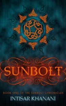 Sunbolt (The Sunbolt Chronicles Book 1) by [Khanani, Intisar]