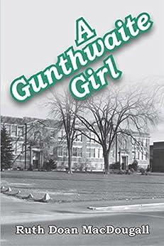 A Gunthwaite Girl (The Snowy Series Book 6) by [MacDougall, Ruth Doan]