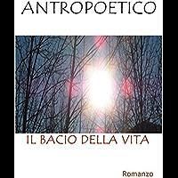 Il bacio della vita (Italian Edition)