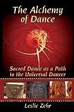 The Alchemy of Dance, Leslie Zehr, 0595520650