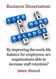 img - for By improving the work-life balance for employees, are organizations able to increase staff retention? book / textbook / text book