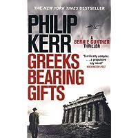 Greeks Bearing Gifts: Bernie Gunther Thriller 13