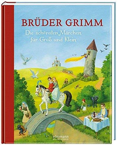 Brüder Grimm-Die schönsten Märchen für Groß und Klein (Hausbuch)