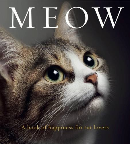 Meow: A book of happiness for cat lovers 51r 2BZcuqnXL