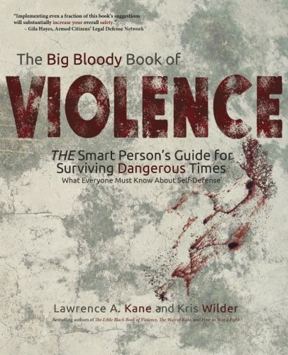 The Big Bloody Book of Violence: The Smart Person's Guide for Surviving Dangerous Times: What Everyone Must Know About (Big W Books)