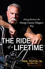 """Tough, smart business advice from the star of the hit TLC reality show """"American Chopper"""" Now in paperback, The Ride of a Lifetime elucidates the business principles that have made Paul Teutul Sr. and Orange County Choppers a household name. ..."""