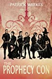 The Prophecy Con, Patrick Weekes, 1477824715